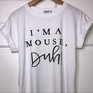 White I'm a Mouse Duh! T-shirt sz Small
